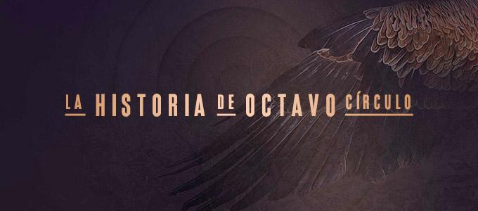"""La Historia de """"Octavo Círculo"""""""