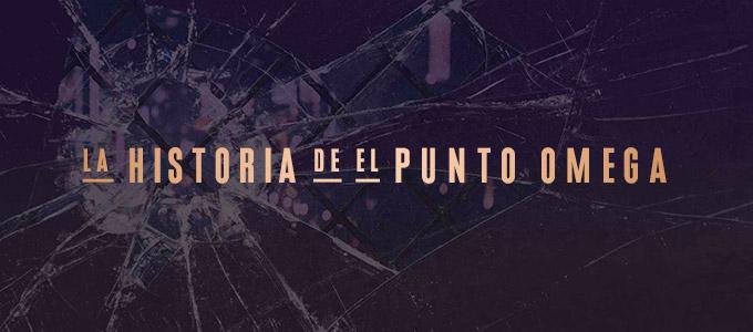 """La Historia de """"El Punto Omega"""""""