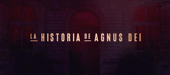 """La Historia de """"Agnus Dei (Cordero de Dios)"""""""