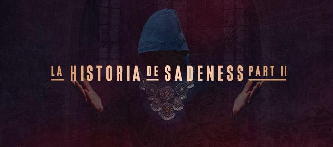 """La Historia de """"Sadeness Part II"""""""